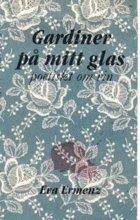 bokomslag Gardiner på mitt glas : poetiskt om vin