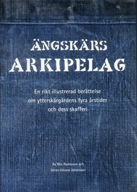 bokomslag Ängskärs arkipelag : en rikt illustrerad berättelse om ytterskärgårdens fyra årstider och dess skafferi