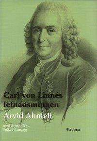 bokomslag Carl von Linnés lefnadsminnen tecknade af honom sjelf : med tillägg efter tryckta och otryckta källor