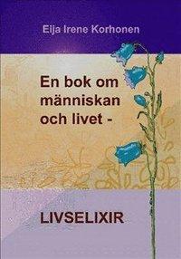bokomslag En bok om människan och livet - livselixir