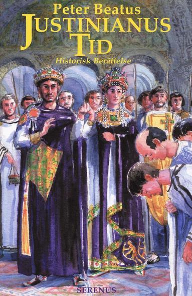 bokomslag Justinianus tid : historisk berättelse