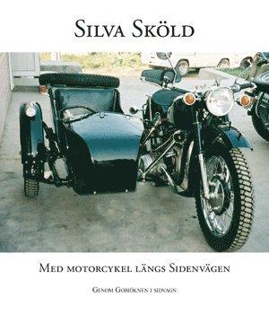 bokomslag Med motorcykel längs sidenvägen : genom Gobiöknen i sidvagn