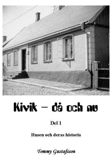bokomslag Kivik - då och nu; Husen och deras historia