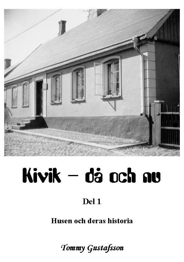 Kivik - då och nu; Husen och deras historia 1