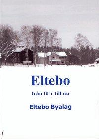 bokomslag Eltebo från förr till nu