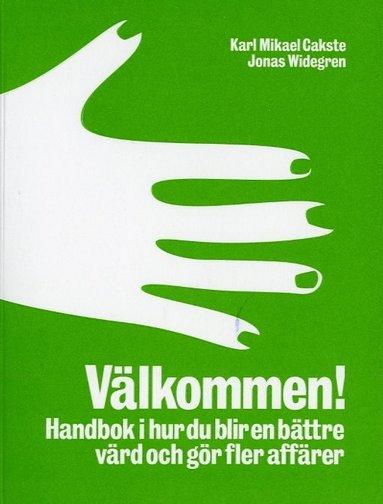 bokomslag Välkommen! : handbok i hur du blir en bättre värd och gör fler affärer