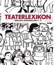 bokomslag Teaterlexikon : Scenfenomen på 2000-talet från a-ö