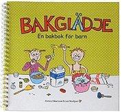 bokomslag Bakglädje - en bakbok för barn