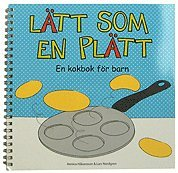 Lätt som en plätt - en kokbok för barn 1