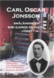 bokomslag Carl Oscar Jonsson : smålänningen som gjorde en Volvo - först