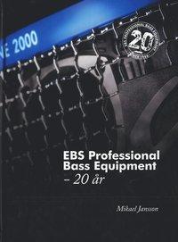 bokomslag EBS Professional Bass Equipment - 20 år