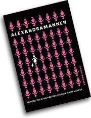 bokomslag Alexandramannen : en berättelse om vår tids största nätsexhärva