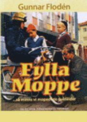 bokomslag Fylla moppe : -så minns vi mopedens guldålder : 50 cc som förändrade Sverige