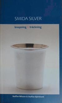 bokomslag Smida Silver : knopning, träckning