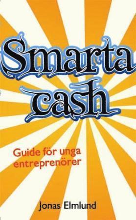 bokomslag Smarta cash : guide för unga entreprenörer