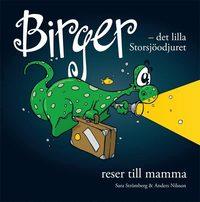 bokomslag Birger - det lilla Storsjöodjuret reser till mamma