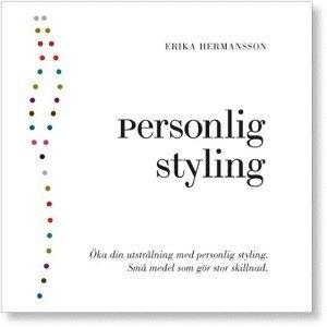 bokomslag Personlig styling : öka din utstrålning med personlig styling : små medel som gör stor skillnad