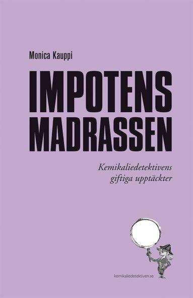 bokomslag Impotensmadrassen : förändra ditt liv - bli en kemikaliedetektiv