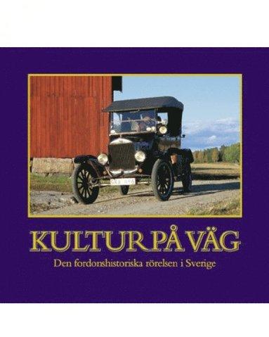 bokomslag Kultur på väg : den fordonshistoriska rörelsen i Sverige