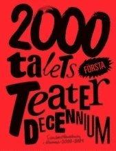 bokomslag 2000-talets första teaterdecennium : scenkonstbevakning i Nummer 2000 - 2009