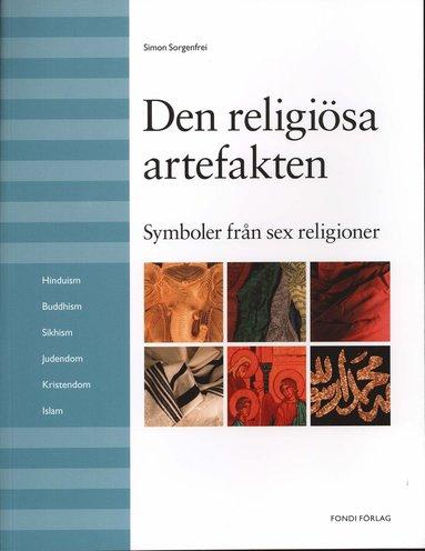 bokomslag Den religiösa artefakten : symboler från sex religoner