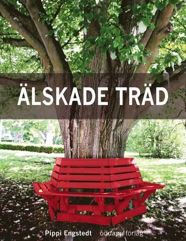 bokomslag Älskade träd : om 33 arboreta, en rad alléer & andra träd