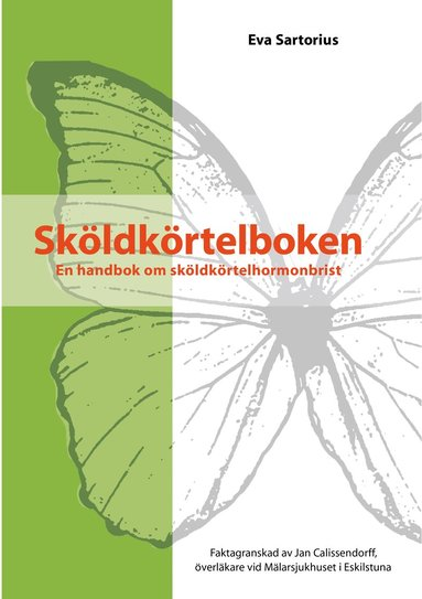 bokomslag Sköldkörtelboken : en handbok om sköldkörtelhormonbrist