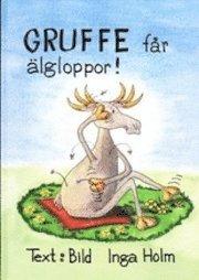 bokomslag Gruffe får älgloppor