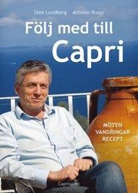 bokomslag Följ med till Capri : möten, vandringar, recept