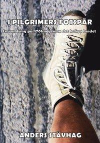 bokomslag I pilgrimers fotspår : en vandring på 470 km genom det heliga landet