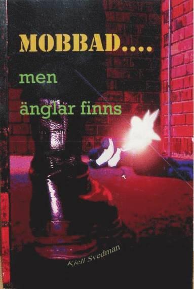 bokomslag Mobbad... men änglar finns