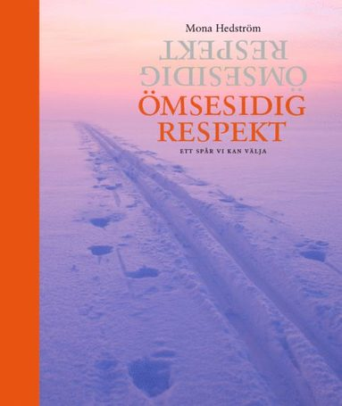 bokomslag Ömsesidig respekt : ett spår vi kan välja