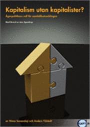 bokomslag Kapitalism utan kapitalister? : ägarpolitikens roll för samhällsutvecklingen