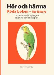 bokomslag Hör och härma : röda boken - lite lättare : uttalsträning för nybörjare i svenska som andraspråk
