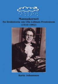bokomslag Mannakornet : en livshistoria om Ulla Lidman-Frostenson