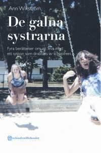 bokomslag De galna systrarna - Fyra berättelser om att leva med ett syskon som drabba