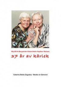 bokomslag 37 år av kärlek