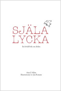 bokomslag Själalycka : en livfull bok om döden