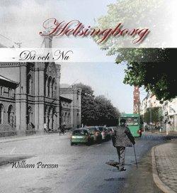bokomslag Helsingborg : då och nu
