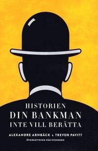 bokomslag Historien din bankman inte vill berätta