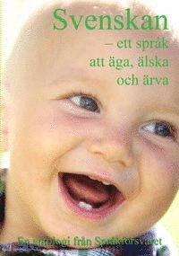 bokomslag Svenskan : ett språk att äga, älska och ärva