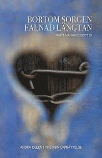 bokomslag Bortom sorgen falnad längtan : romanen om fattigpojken som blev guldgrävarkung