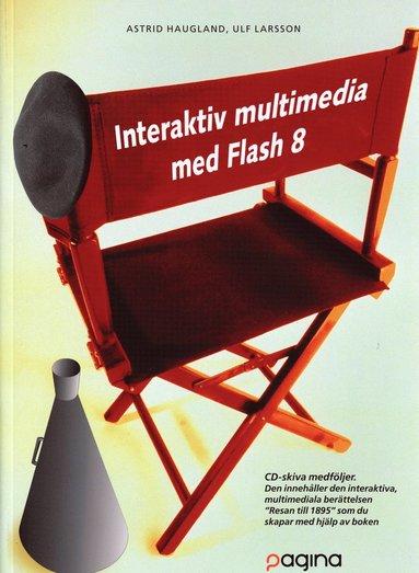 bokomslag Interaktiv multimedia med Flash 8