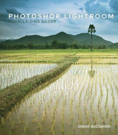 bokomslag Photoshop lightroom : från vision till förädling av dina bilder