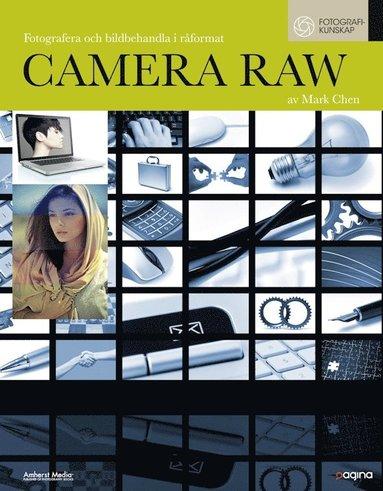 bokomslag Camera Raw : fotografera och bildbehandla i råformat