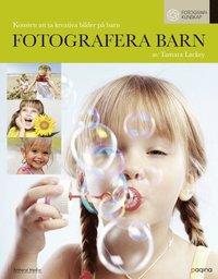 bokomslag Fotografera barn : konsten att ta kreativa bilder på barn