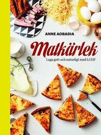 bokomslag Matkärlek - Laga din allra godaste LCHF