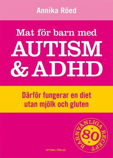 bokomslag Mat för barn med autism och ADHD