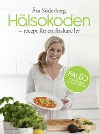 Hälsokoden - Recept för ett friskare liv med paleo