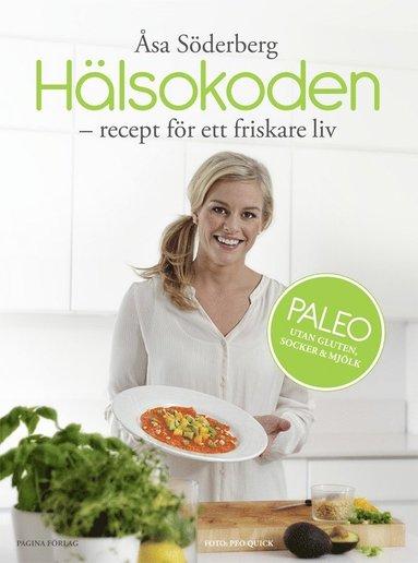 bokomslag Hälsokoden - Recept för ett friskare liv med paleo
